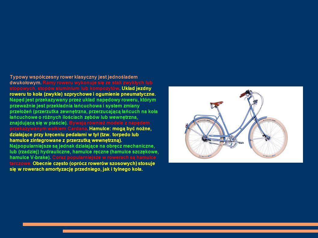 Typowy współczesny rower klasyczny jest jednośladem dwukołowym