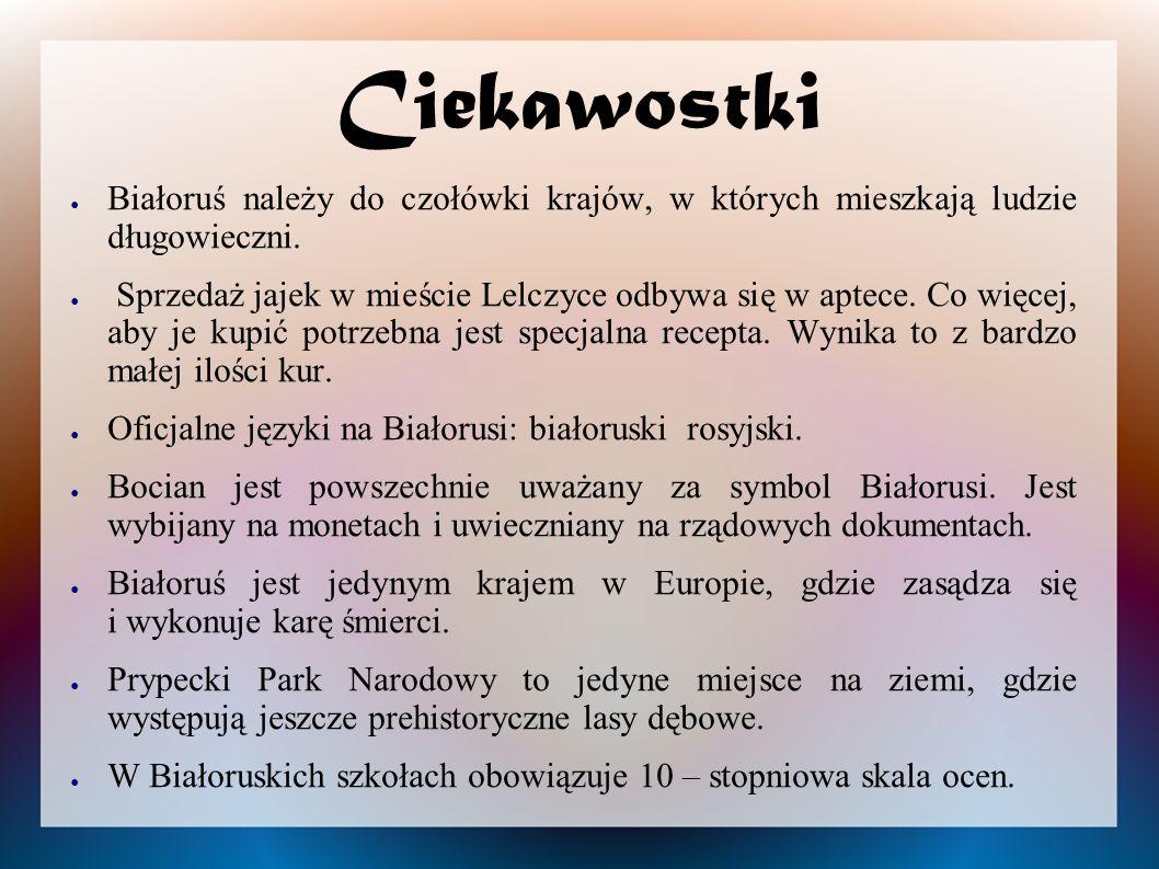 Ciekawostki Białoruś należy do czołówki krajów, w których mieszkają ludzie długowieczni.