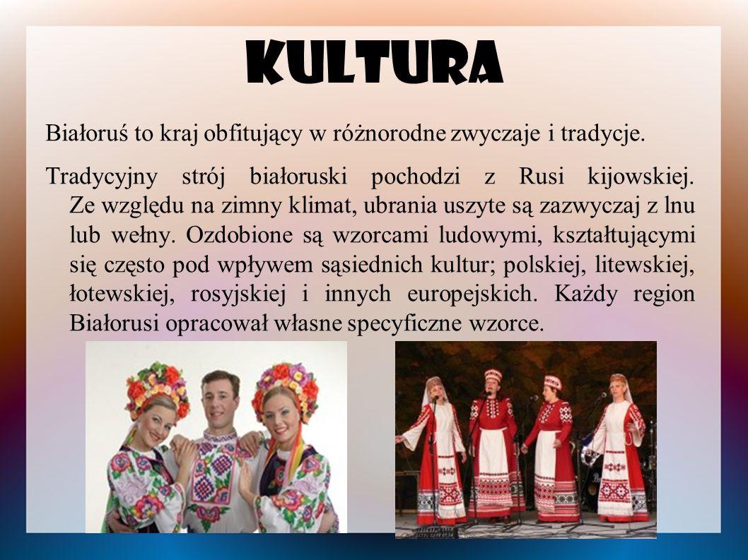 Kultura Białoruś to kraj obfitujący w różnorodne zwyczaje i tradycje.