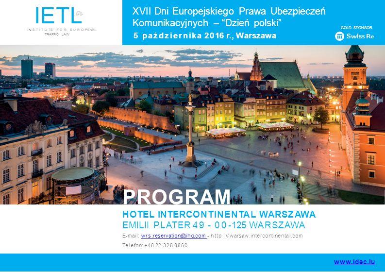 IETL XVII Dni Europejskiego Prawa Ubezpieczeń Komunikacyjnych – Dzień polski I N S T I T U TE F O R E U R O PEAN TRAFFIC LAW.