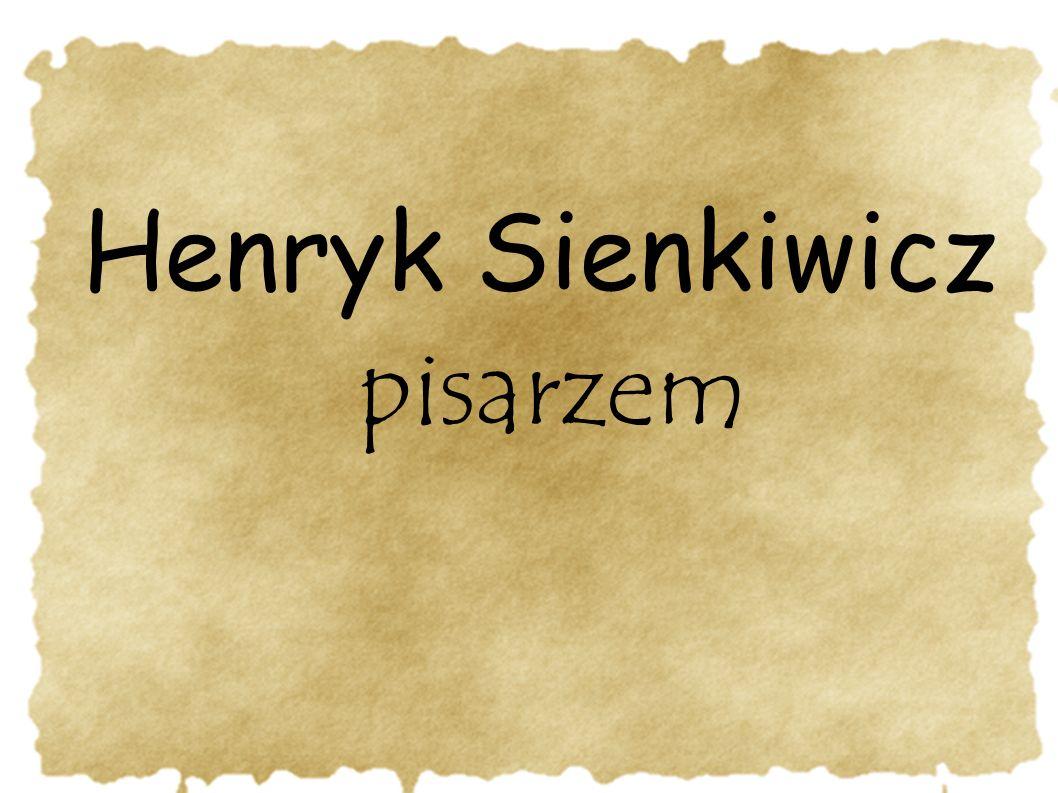 Henryk Sienkiwicz pisarzem