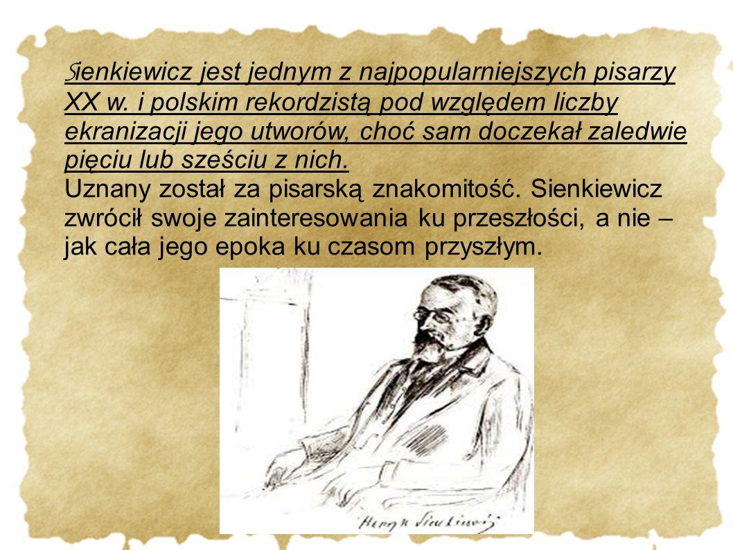 Sienkiewicz jest jednym z najpopularniejszych pisarzy XX w