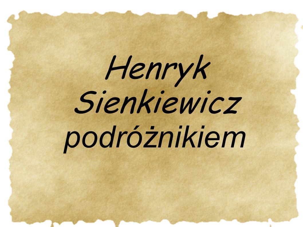 Henryk Sienkiewicz podróżnikiem 18