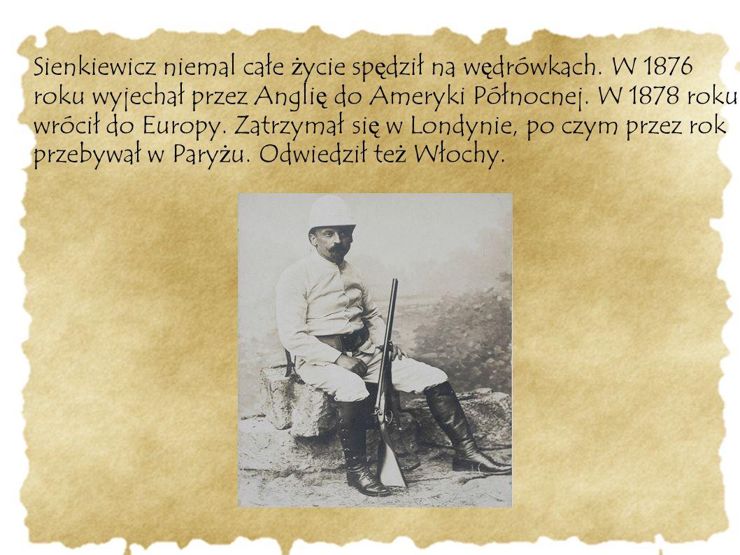 Sienkiewicz niemal całe życie spędził na wędrówkach