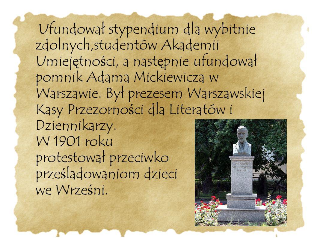 protestował przeciwko prześladowaniom dzieci we Wrześni.