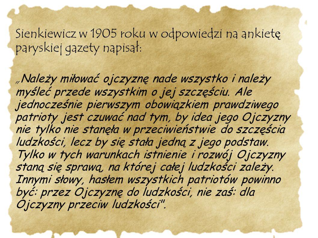 Sienkiewicz w 1905 roku w odpowiedzi na ankietę paryskiej gazety napisał: