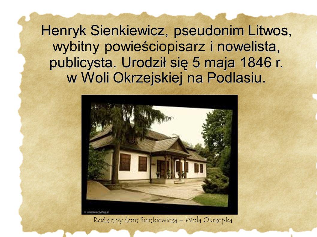 Rodzinny dom Sienkiewicza – Wola Okrzejska