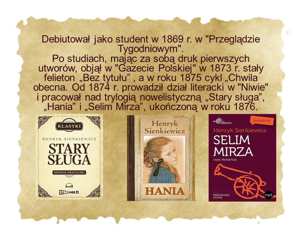 Debiutował jako student w 1869 r. w Przeglądzie Tygodniowym