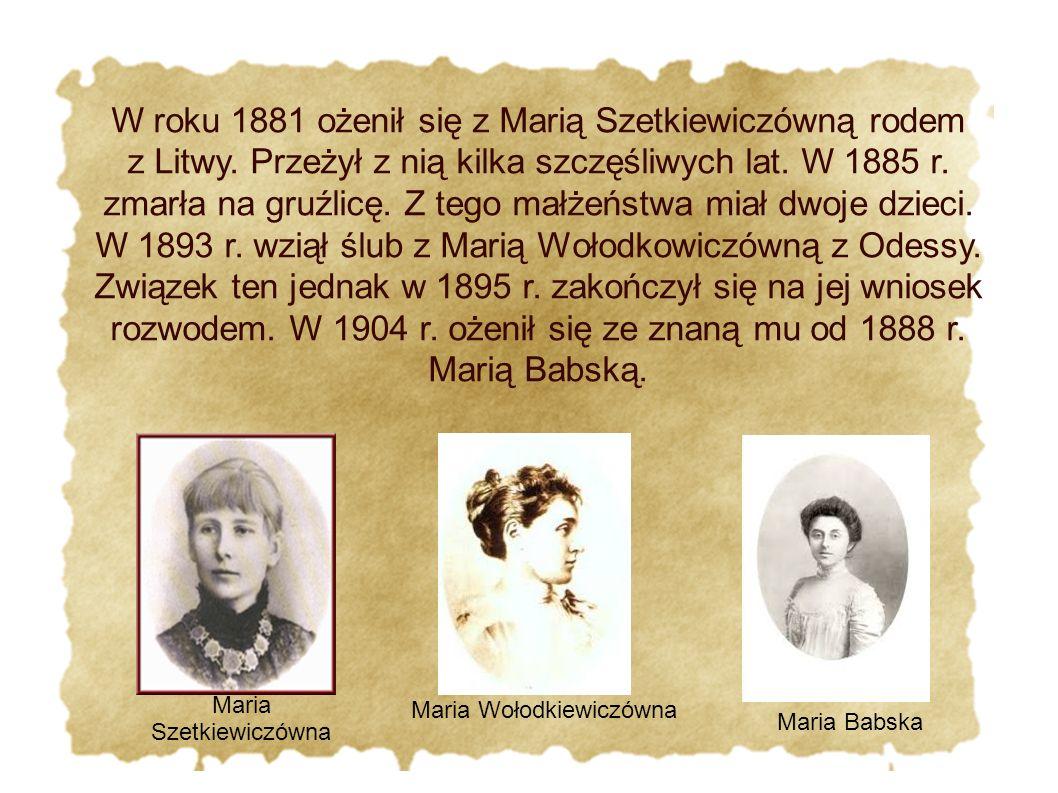 W roku 1881 ożenił się z Marią Szetkiewiczówną rodem z Litwy