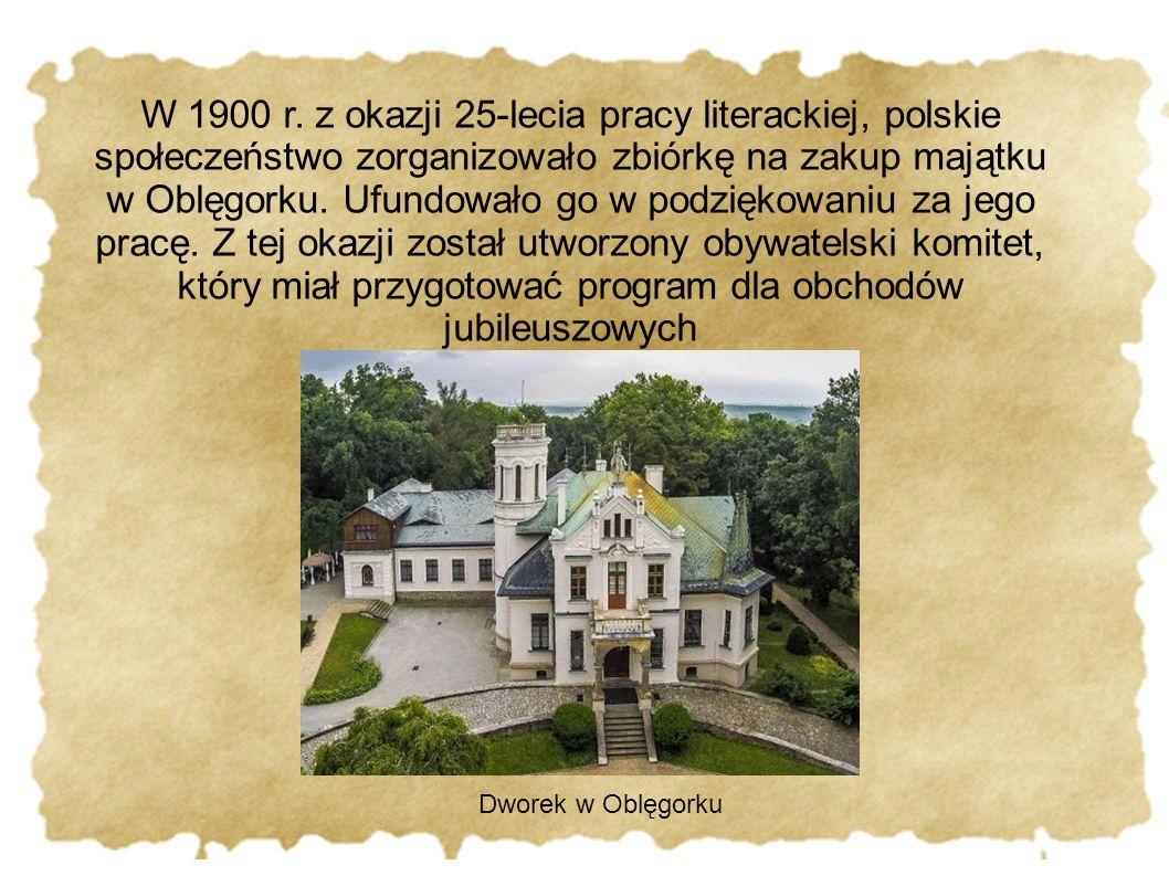 W 1900 r. z okazji 25-lecia pracy literackiej, polskie społeczeństwo zorganizowało zbiórkę na zakup majątku w Oblęgorku. Ufundowało go w podziękowaniu za jego pracę. Z tej okazji został utworzony obywatelski komitet, który miał przygotować program dla obchodów jubileuszowych