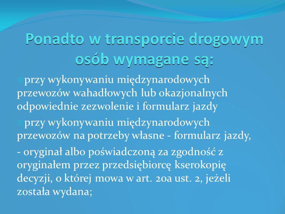 Ponadto w transporcie drogowym osób wymagane są: