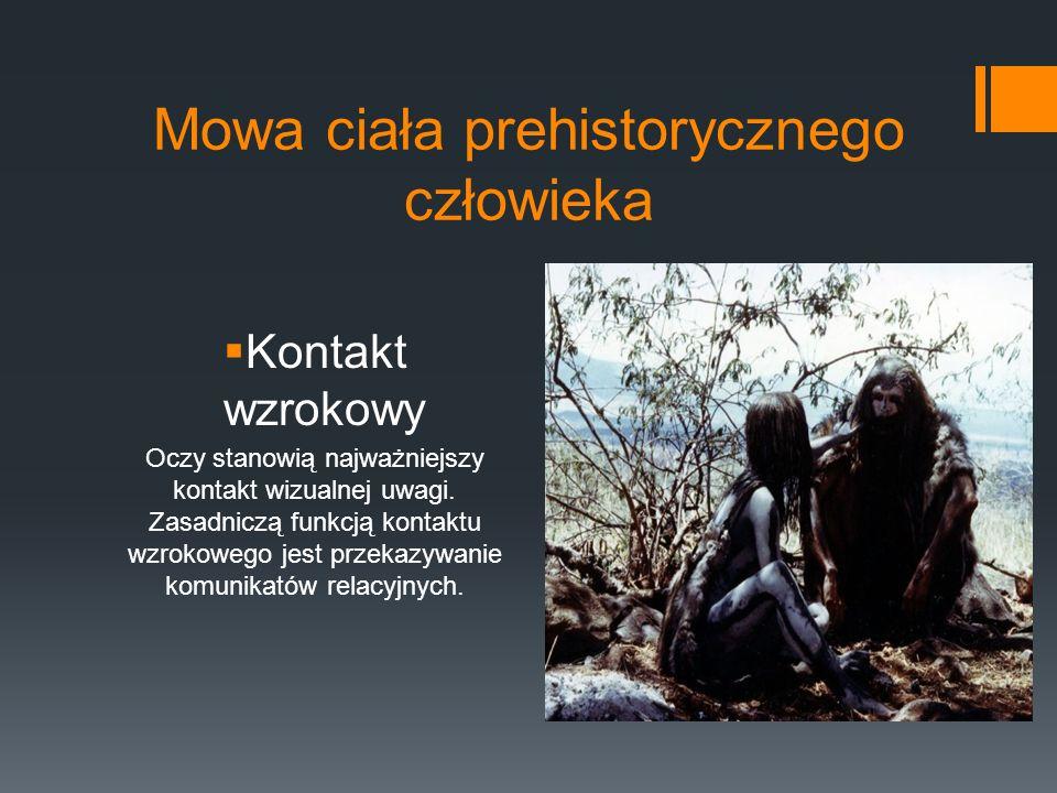 Mowa ciała prehistorycznego człowieka