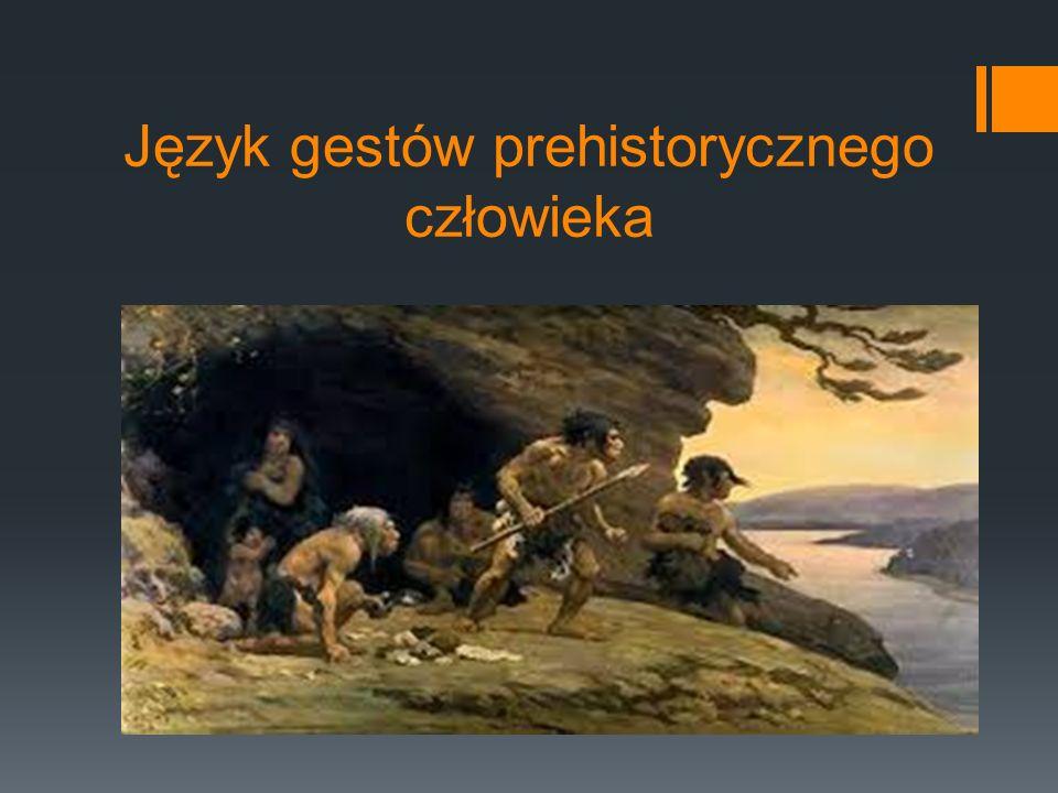 Język gestów prehistorycznego człowieka