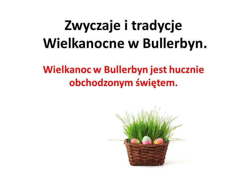 Zwyczaje i tradycje Wielkanocne w Bullerbyn.