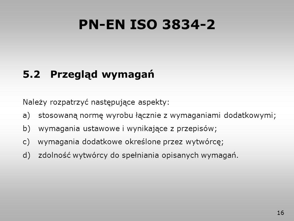 PN-EN ISO 3834-2 5.2 Przegląd wymagań