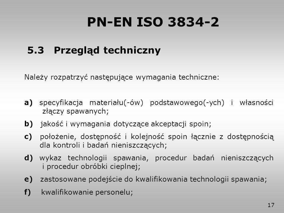 PN-EN ISO 3834-2 5.3 Przegląd techniczny