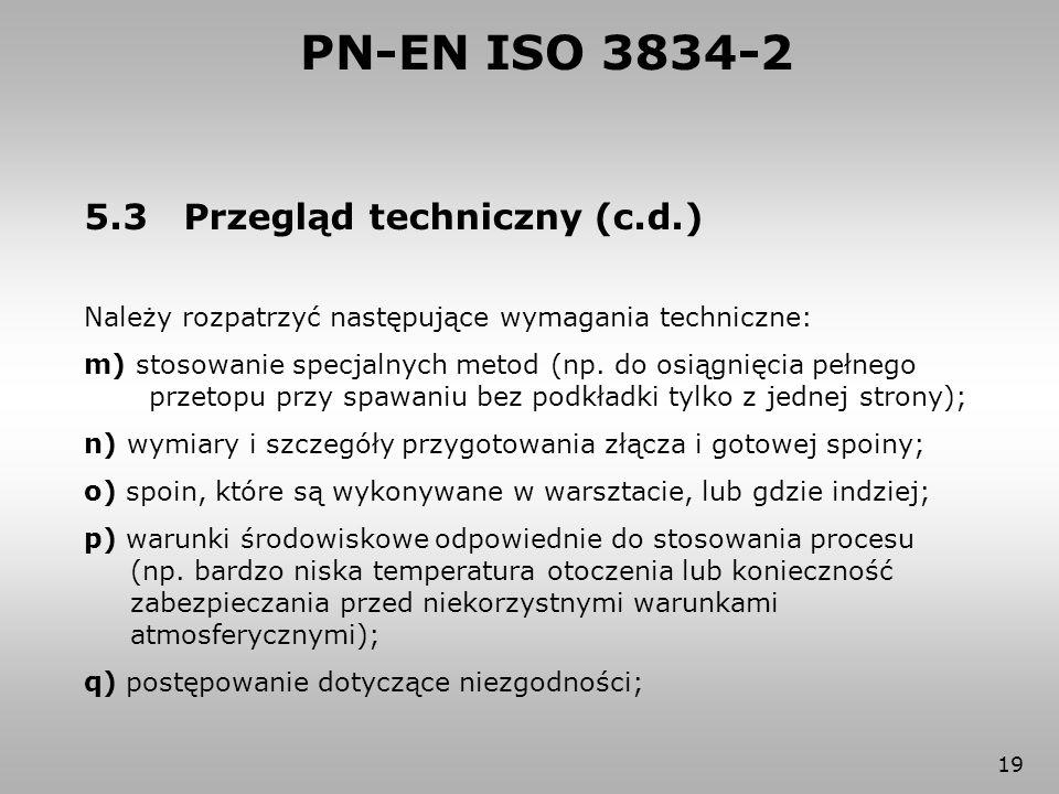 PN-EN ISO 3834-2 5.3 Przegląd techniczny (c.d.)
