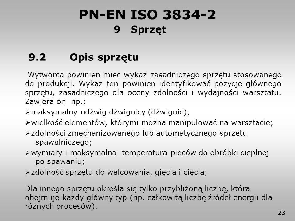 PN-EN ISO 3834-2 9 Sprzęt 9.2 Opis sprzętu