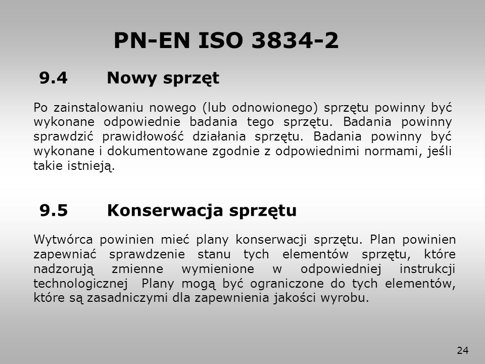 PN-EN ISO 3834-2 9.4 Nowy sprzęt 9.5 Konserwacja sprzętu