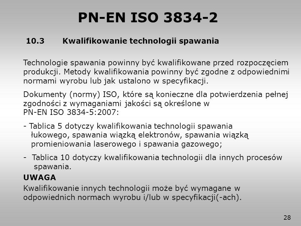 PN-EN ISO 3834-2 10.3 Kwalifikowanie technologii spawania