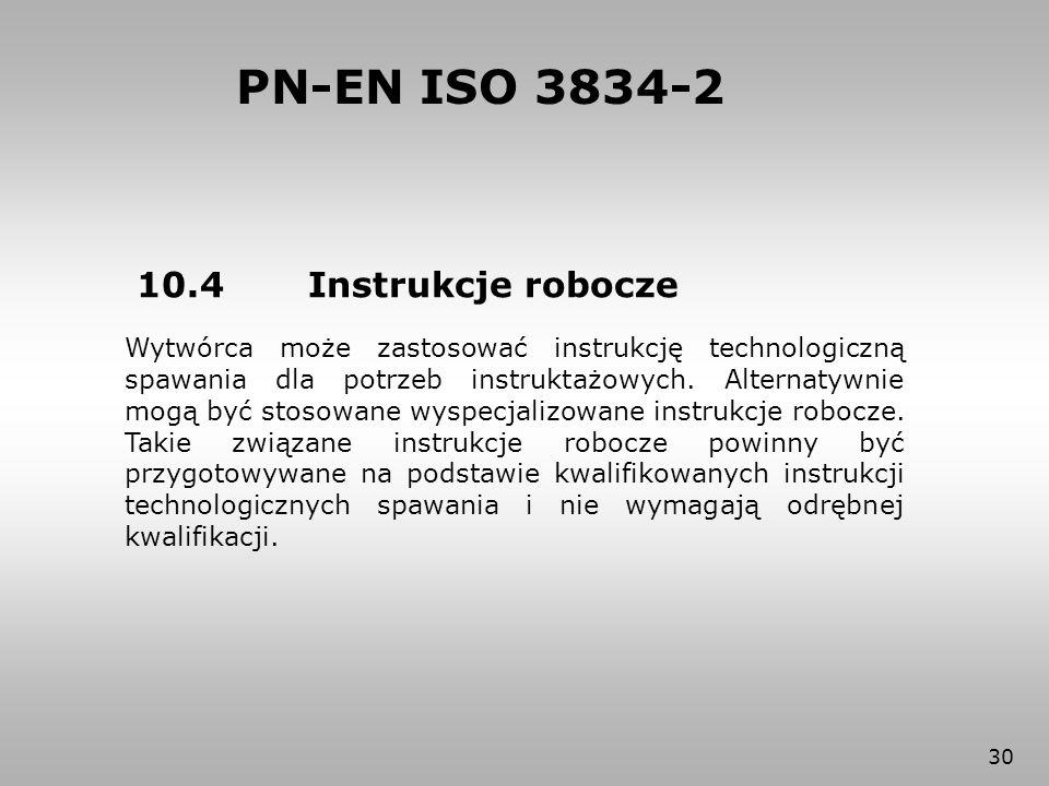 PN-EN ISO 3834-2 10.4 Instrukcje robocze