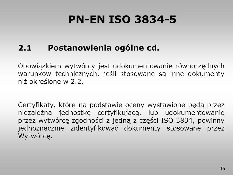 PN-EN ISO 3834-5 2.1 Postanowienia ogólne cd.