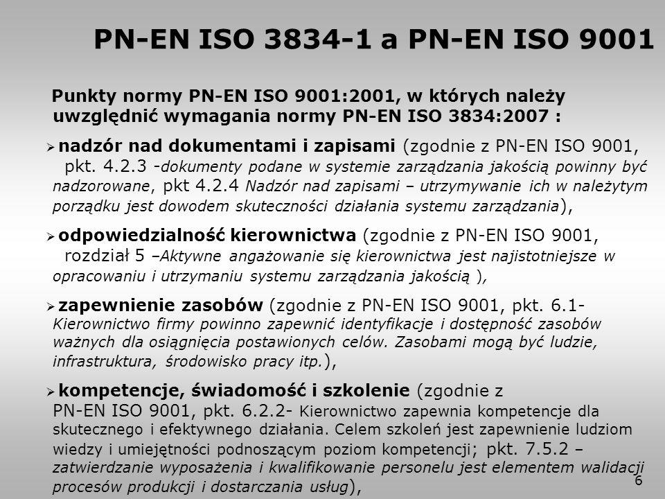 PN-EN ISO 3834-1 a PN-EN ISO 9001 Punkty normy PN-EN ISO 9001:2001, w których należy uwzględnić wymagania normy PN-EN ISO 3834:2007 :