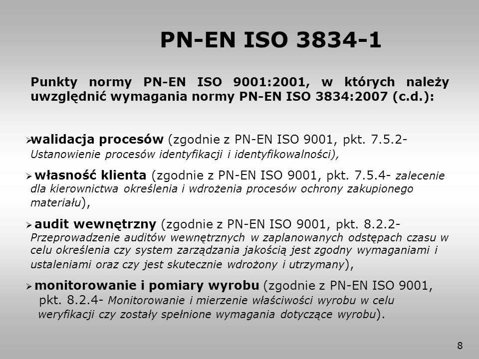 PN-EN ISO 3834-1 Punkty normy PN-EN ISO 9001:2001, w których należy uwzględnić wymagania normy PN-EN ISO 3834:2007 (c.d.):