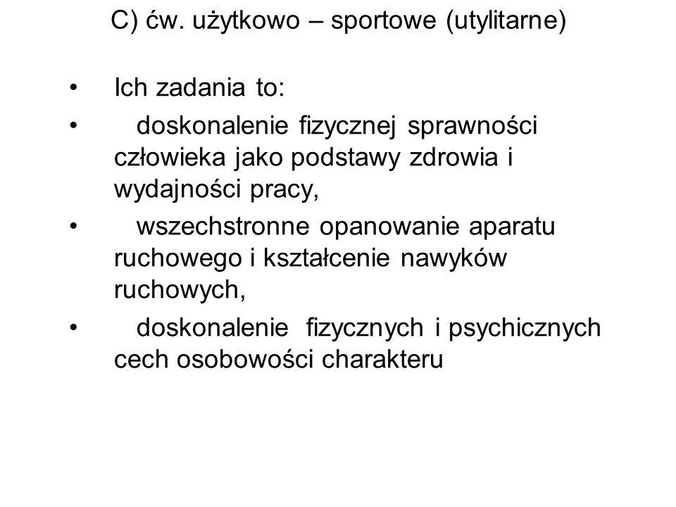 C) ćw. użytkowo – sportowe (utylitarne)