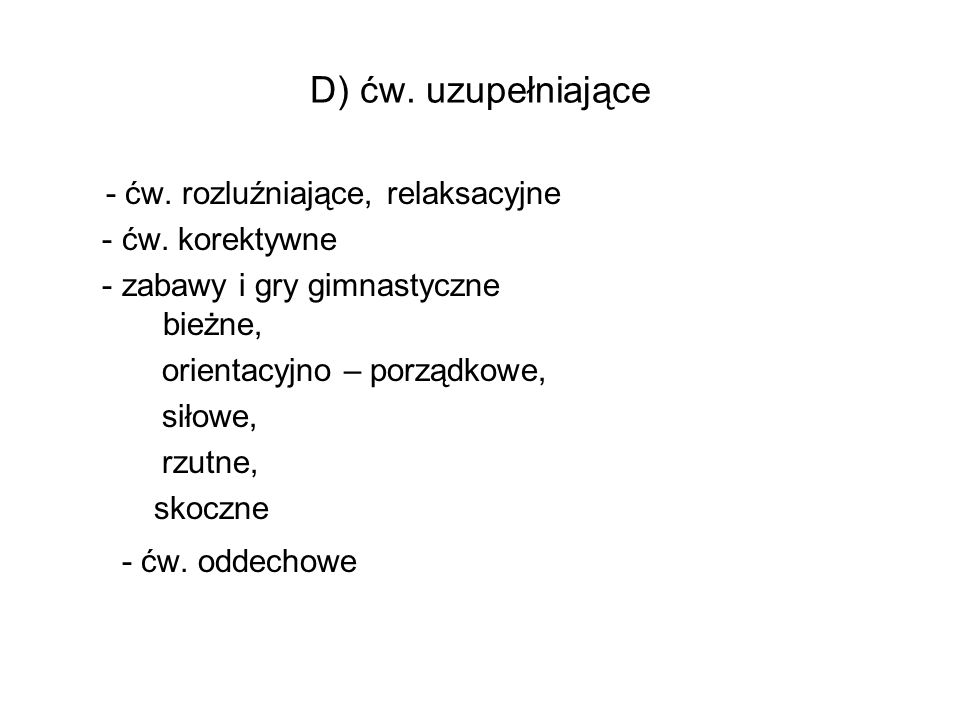 D) ćw. uzupełniające - ćw. rozluźniające, relaksacyjne