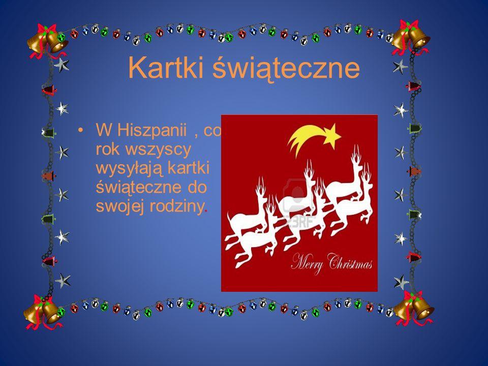Kartki świąteczne W Hiszpanii , co rok wszyscy wysyłają kartki świąteczne do swojej rodziny.