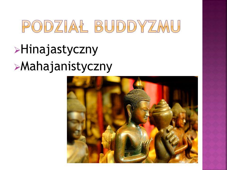 Podział buddyzmu Hinajastyczny Mahajanistyczny