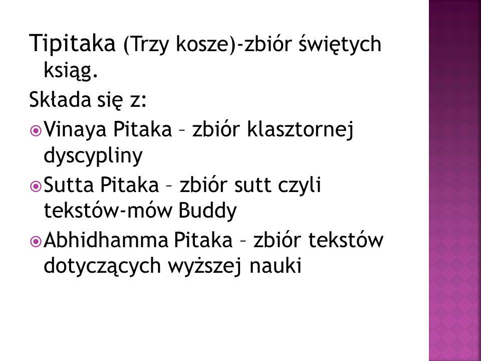 Tipitaka (Trzy kosze)-zbiór świętych ksiąg.