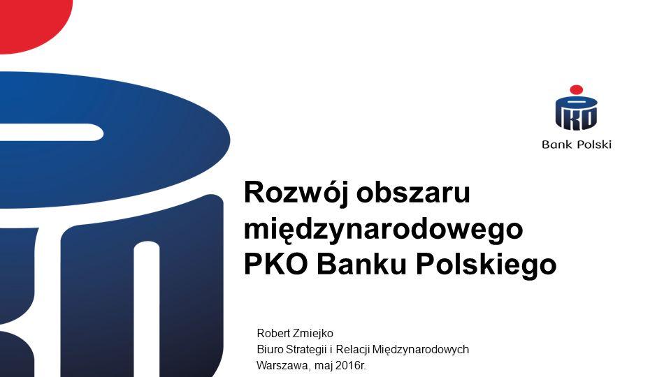 Rozwój obszaru międzynarodowego PKO Banku Polskiego