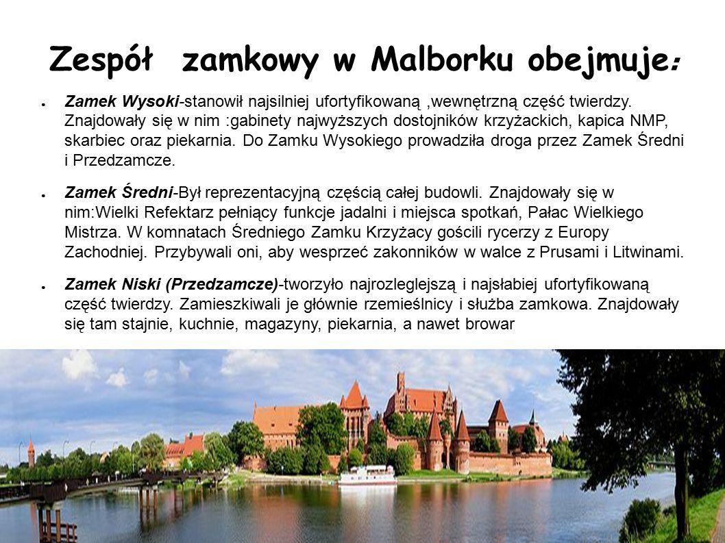 Zespół zamkowy w Malborku obejmuje: