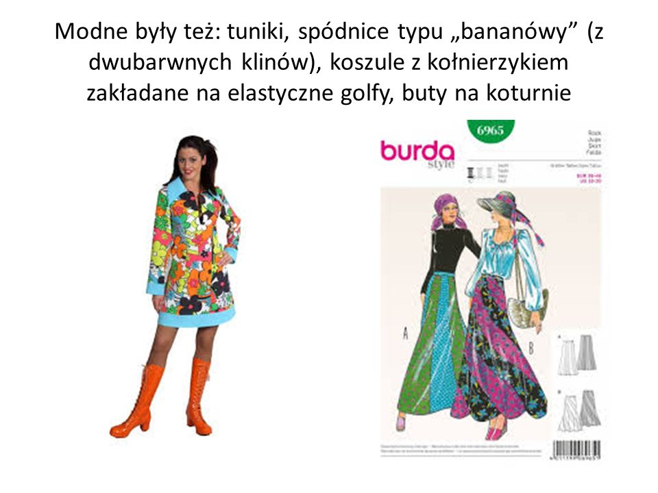 """Modne były też: tuniki, spódnice typu """"bananówy (z dwubarwnych klinów), koszule z kołnierzykiem zakładane na elastyczne golfy, buty na koturnie"""
