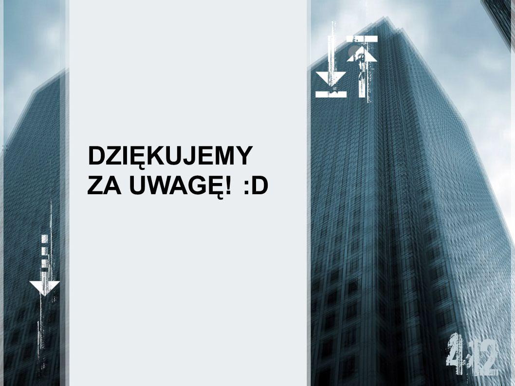 DZIĘKUJEMY ZA UWAGĘ! :D