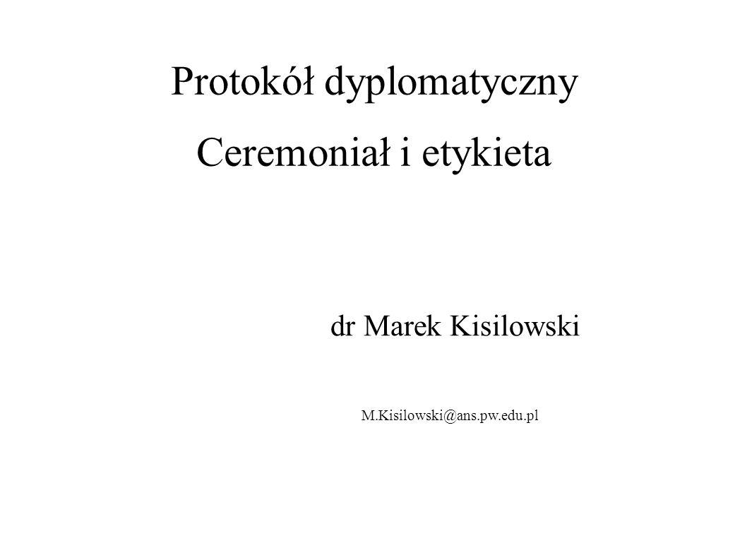 Protokół dyplomatyczny Ceremoniał i etykieta