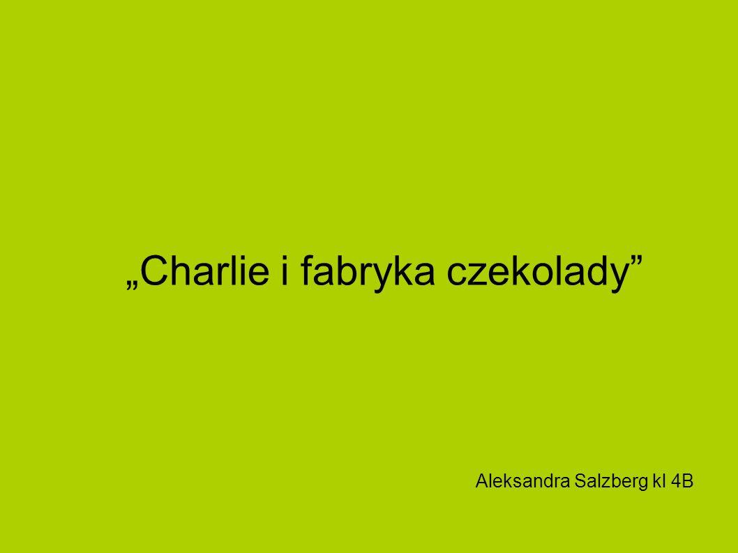 """""""Charlie i fabryka czekolady"""