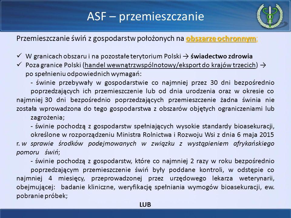 ASF – przemieszczanie Przemieszczanie świń z gospodarstw położonych na obszarze ochronnym: