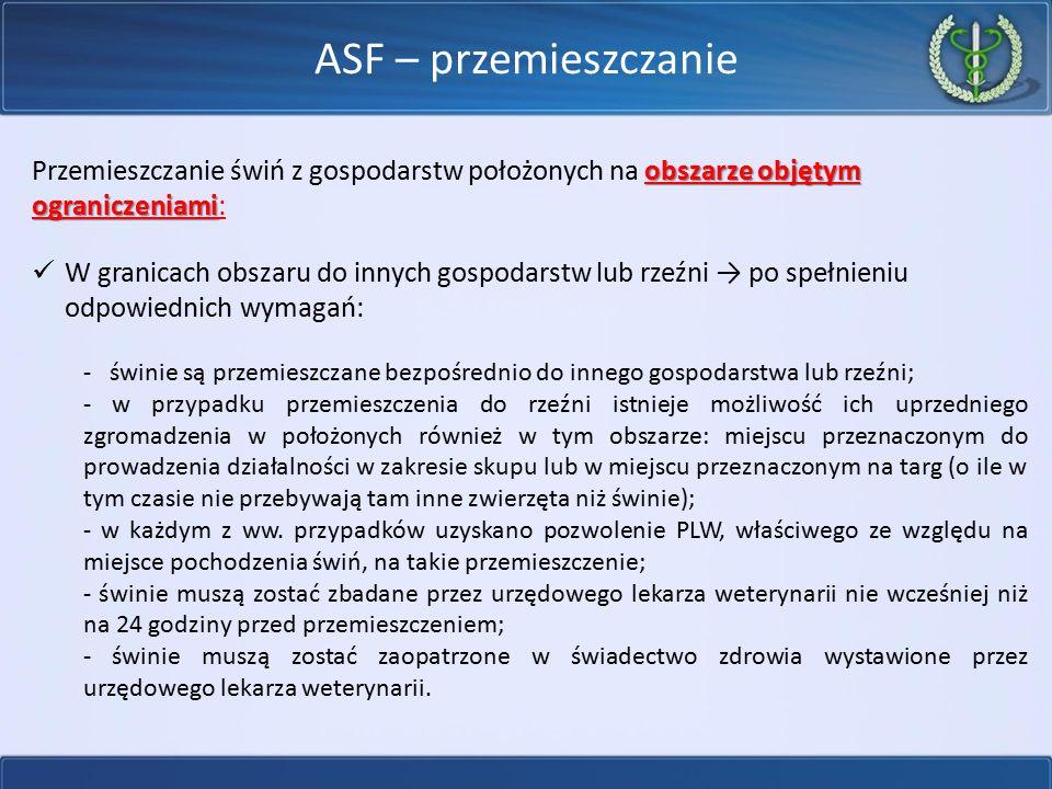 ASF – przemieszczanie Przemieszczanie świń z gospodarstw położonych na obszarze objętym ograniczeniami: