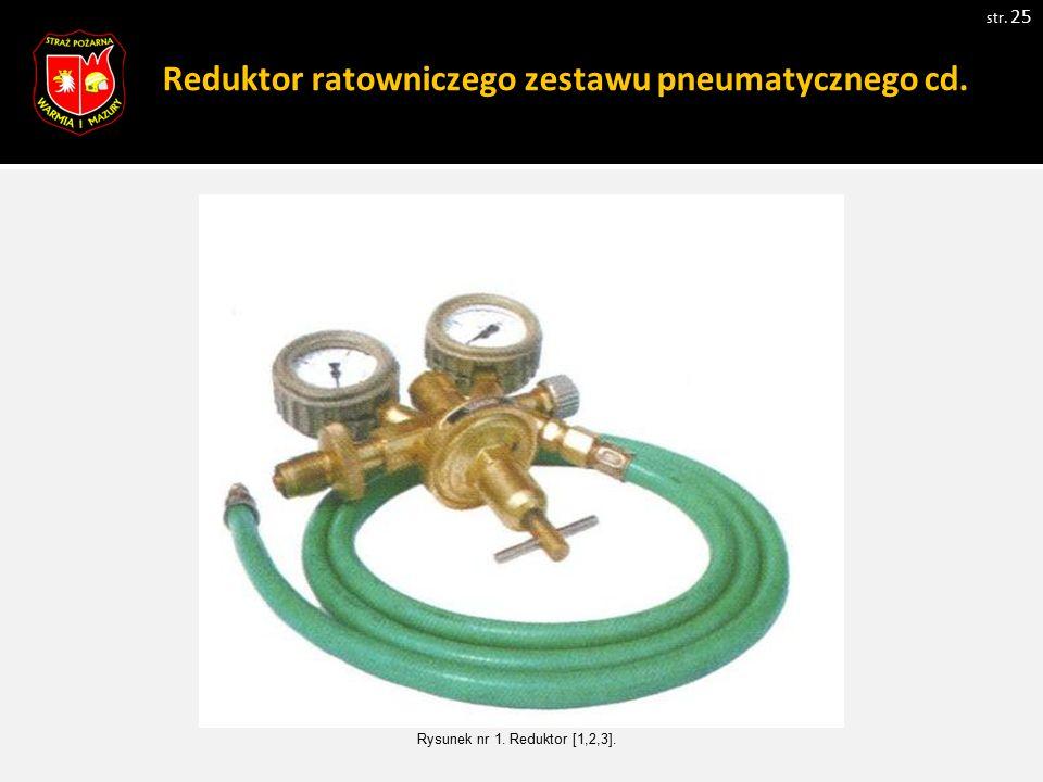 Reduktor ratowniczego zestawu pneumatycznego cd.