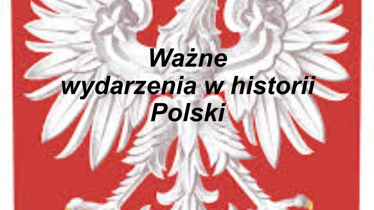 Ważne wydarzenia w historii Polski