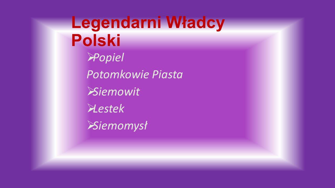 Legendarni Władcy Polski