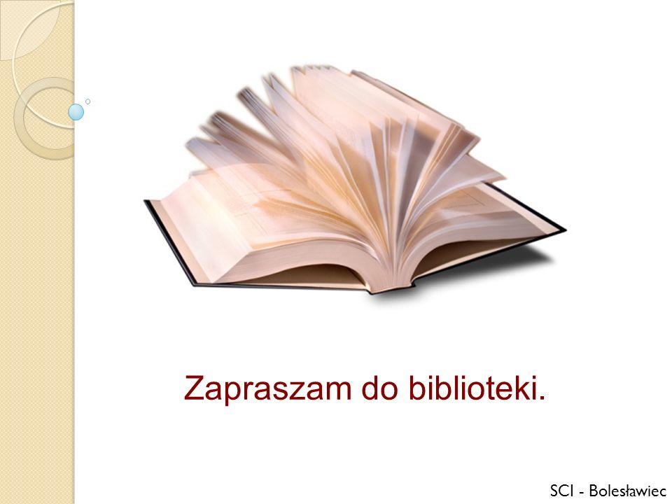 Zapraszam do biblioteki.