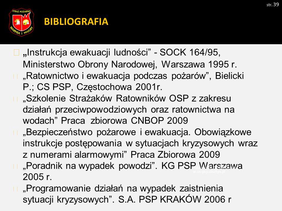 """BIBLIOGRAFIA """"Instrukcja ewakuacji ludności - SOCK 164/95, Ministerstwo Obrony Narodowej, Warszawa 1995 r."""
