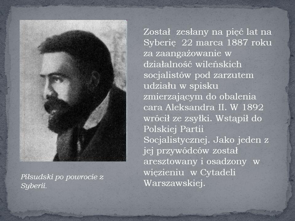 Został zesłany na pięć lat na Syberię 22 marca 1887 roku za zaangażowanie w działalność wileńskich socjalistów pod zarzutem udziału w spisku zmierzającym do obalenia cara Aleksandra II. W 1892 wrócił ze zsyłki. Wstąpił do Polskiej Partii Socjalistycznej. Jako jeden z jej przywódców został aresztowany i osadzony w więzieniu w Cytadeli Warszawskiej.