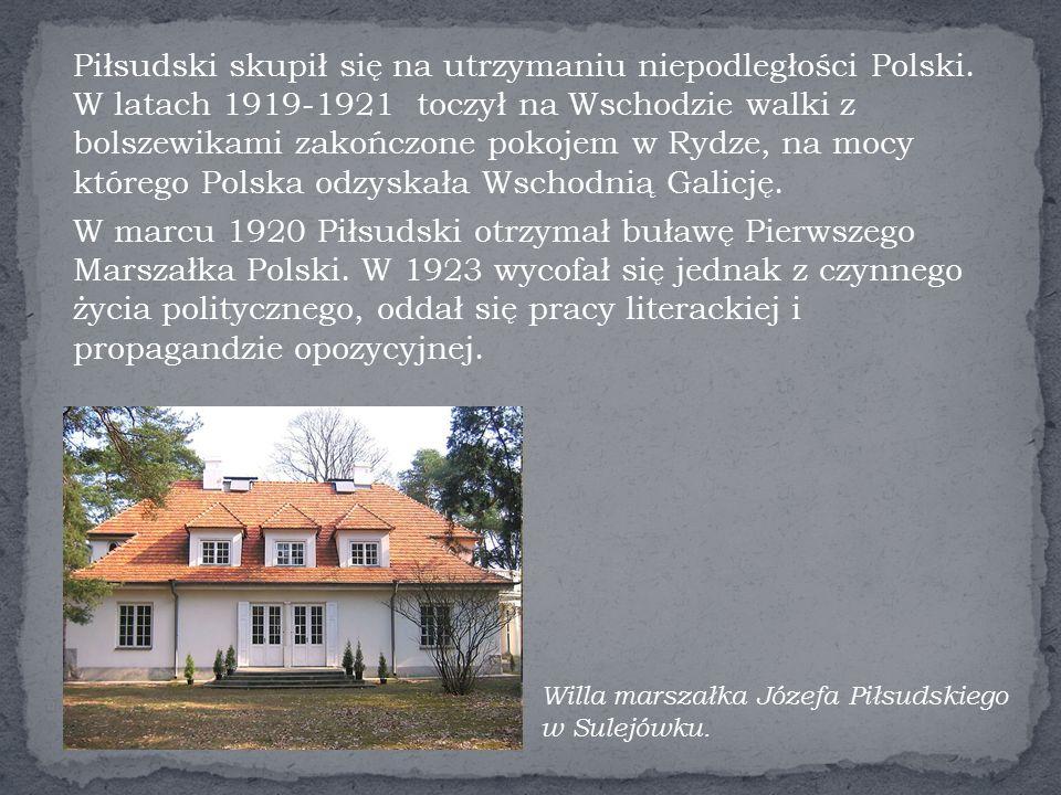 Piłsudski skupił się na utrzymaniu niepodległości Polski