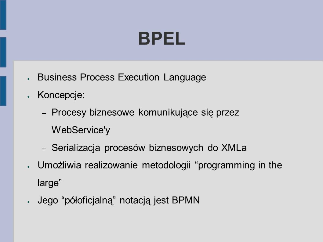 BPEL Business Process Execution Language Koncepcje: