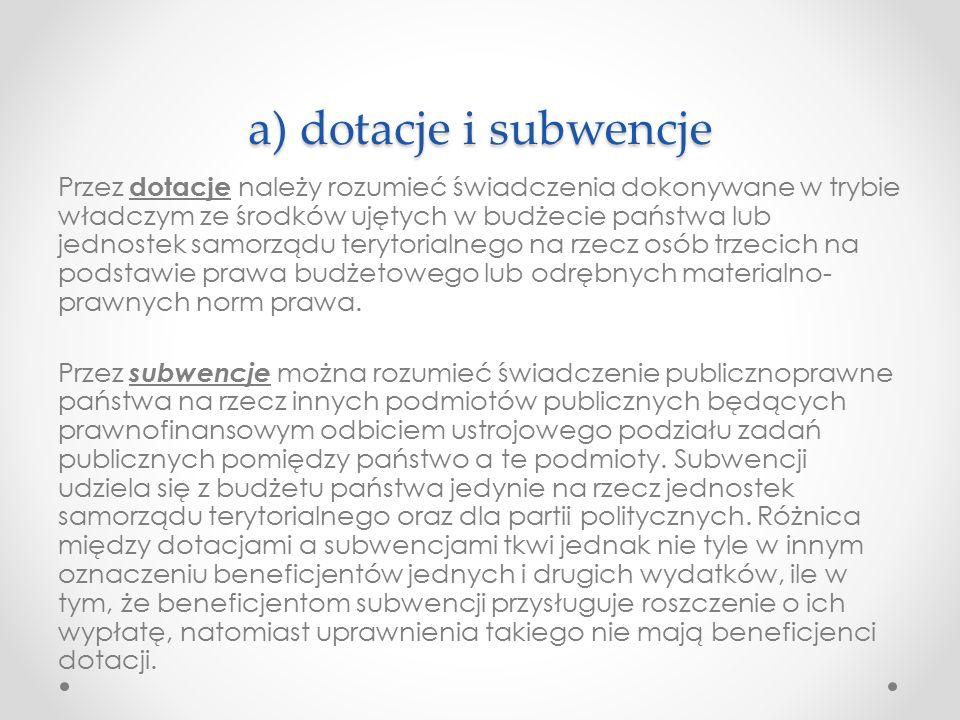 a) dotacje i subwencje